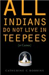 All indians do not live in tepees