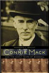 Connie Mack and the Early Years of Baseball