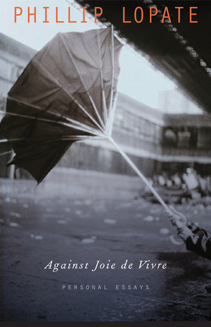 against joie de vivre essay Buy against joie de vivre: personal essays by phillip lopate (isbn: 9780803222731) from amazon's book store everyday low prices and free delivery on eligible orders.